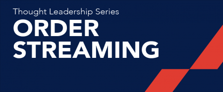 Thought Leadership: Order Streaming
