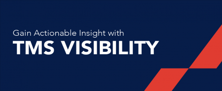 Gain Actionable Insight with TMS Visibility